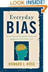 Everyday Bias: Identifying and Naviga...