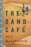 img - for By Neil MacFarquhar The Sand Cafe (First Edition) [Hardcover] book / textbook / text book