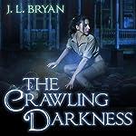 The Crawling Darkness: Ellie Jordan, Ghost Trapper Series #3   J. L. Bryan