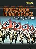 Wartime Propaganda (Influence and Persuasion) (Influence and Persuasion) (0431098565) by Simon Adams