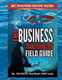 img - for The Business Transformation Field Guide book / textbook / text book