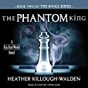 The Phantom King: Kings Series, Book 2