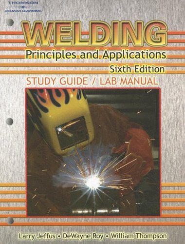 Welding: Principles and Applications - Study Guide & Lab Manual - Cengage Learning - DE-1418052779 - ISBN: 1418052779 - ISBN-13: 9781418052775