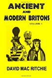 Ancient And Modern Britons: Vol. 1