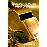 Mastering The Mental Side Of Coaching ~ Ernest Solivan