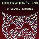 Exploration's End: A New Orleans Mystery Audiobook by George Joseph Sanchez Narrated by George Sanchez