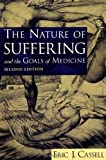 img - for By Eric J. Cassell - Nature of Suffering and the Goals of Medicine: 2nd (second) Edition book / textbook / text book