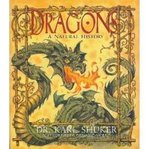 Dragons: A Natural History by Karl Shuker and Desmond Morris