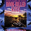 The Case of the Hook-Billed Kites: Sarah Deane & Alex McKenzie, Book 1 (       UNABRIDGED) by J. S. Borthwick Narrated by Chris Thurmond