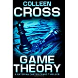 Game Theory: A Katerina Carter Fraud Thrillerby Colleen Cross