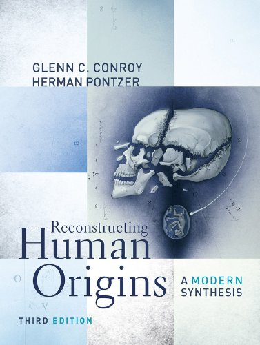 Reconstructing Human Origins: A Modern Synthesis (Third Edition)