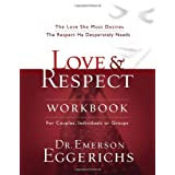 Love and   Respect: The Love She Most Desires; The Respect He Desperately Needsby Dr. Emerson Eggerichs