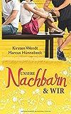 img - for Unsere Nachbarn und wir (German Edition) book / textbook / text book