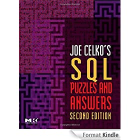 Joe Celko's SQL Puzzles and Answers, Second Edition, Second Edition (The Morgan Kaufmann Series in Data Management Systems)