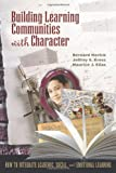 Building Learning Communities With Character: How to Integrate Academic, Social, and Emotional Learning (087120665X) by Novick, Bernard