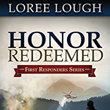 Honor Redeemed: First Responders Series #2 (       UNABRIDGED) by Loree Lough Narrated by Aaron Abano, Marguerite Vine