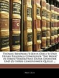 Thomas Shadwell's (John Ozell's) Und Henry Fieldings Comoedien the Miser in Ihrem Verhaltniss Unter Einander Und Zu Ihrer Gemeinsamen Quelle ...