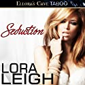 Seduction (       UNABRIDGED) by Lora Leigh Narrated by Clarissa Knightly