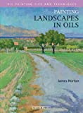 Painting Landscapes in Oils (Oil Painting Tips & Techniques) (1844480402) by Horton, James