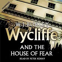 Wycliffe and the House of Fear | Livre audio Auteur(s) : W. J. Burley Narrateur(s) : Peter Kenny