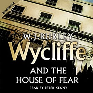 Wycliffe and the House of Fear | [W. J. Burley]