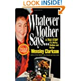 Whatever Mother Says...: A True Story of a Mother, Madness and Murder (St. Martin's True Crime Library)