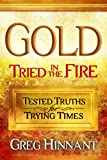 img - for Gold Tried In The Fire: Tested Truths for Trying Times book / textbook / text book
