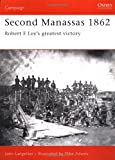 Second Manassas 1862: Robert E Lees greatest victory (Campaign)