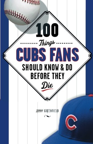 100-Things-Cubs-Fans-Should-Know-Do-Before-They-Die-100-ThingsFans-Should-Know