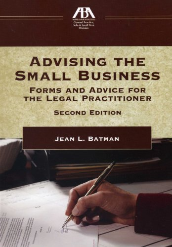 Advising the Small Business: Forms and Advice for the Legal Practictioner 2nd edition by Batman, Jean L. (2012) Paperback