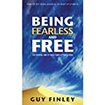 Being Fearless and Free: The Essential Laws of Peace, Power & Perfect Living | Guy Finley