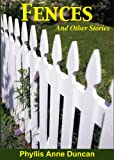 Fences and Other Stories