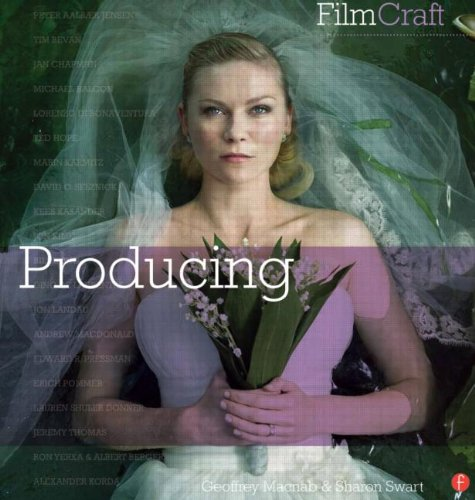FilmCraft: Producing by Geoffrey Macnab & Sharon Swart