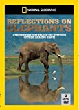 National Geographic: Reflections on Elephants [DVD]