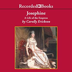 Josephine: A Life of the Empress | [Carolly Erickson]