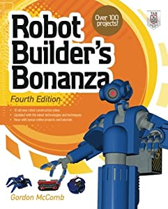 Robot Builder's Bonanza, 4th Edition by McGraw-Hill/TAB Electronics