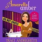Amaretto Amber: Franki Amato Mysteries, Book 3 Hörbuch von Traci Andrighetti Gesprochen von: Madeline Mrozek