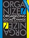 Organizing for Social Change: Midwest Academy Manual for Activists: 4 Kimberly Bobo
