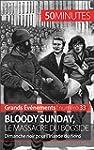 Bloody Sunday, le massacre du Bogside...