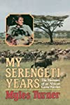 My Serengeti Years: The Memoirs of an African Games Warden