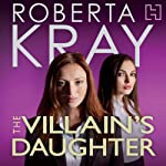 The Villain's Daughter | Roberta Kray