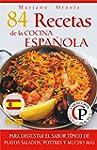 84 RECETAS DE LA COCINA ESPA�OLA: Par...