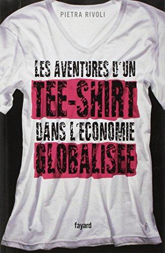 Les aventures d'un tee-shirt dans l'économie globalisée