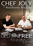 img - for Chef Joly Gluten Free - Food for the Soul: Kid Friendly Meals book / textbook / text book