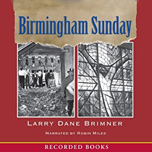 Birmingham Sunday | [Larry Dane Brimmer]