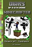 Diary of a 6th Grade Minecrafter: Minecraft Madness (Book 1): Unofficial Minecraft Books