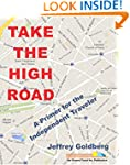 TAKE THE HIGH ROAD: A Primer for the...
