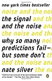 Image of The Signal and the Noise: Why So Many Predictions Fail--but Some Don't