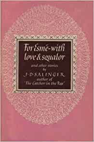 FOR ESME - WITH LOVE AND SQUALOR: Amazon.co.uk: J. D ...