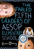 The Fabled Fifth Graders of Aesop Elementary School (037587187X) by Fleming, Candace